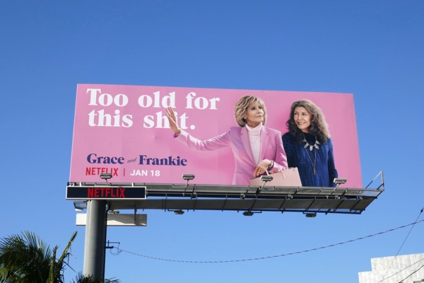 Grace and Frankie season 5 billboard