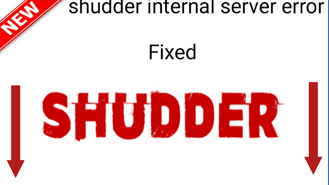 shudder internal server error