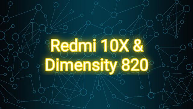 Redmi 10X Pakai Chipset Mediatek Dimensity 820 xiaomiintro
