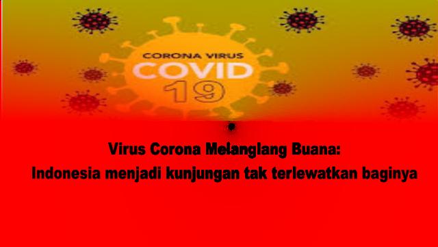 Virus Corona Melanglang Buana: Indonesia menjadi kunjungan tak terlewatkan baginya