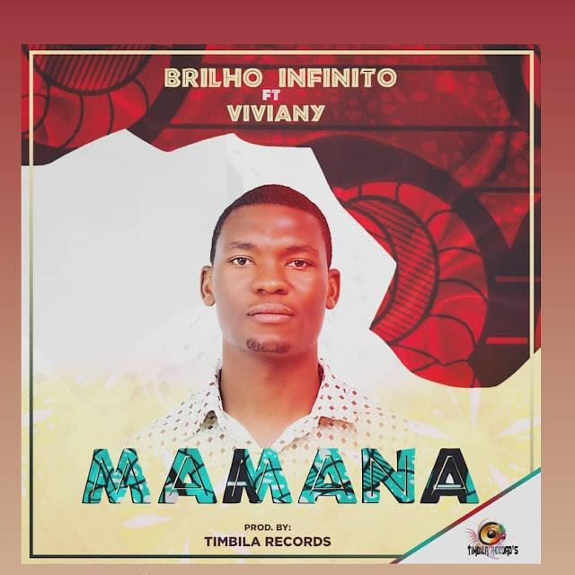 Brilho Infinito Feat. Viviany - Mamana (Prod. Timbila Records)