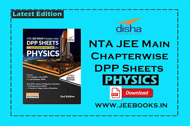 [PDF] Disha Physics NTA JEE Main Chapter-wise DPP Sheets (25 Questions Pattern) Download for JEE Main 2021