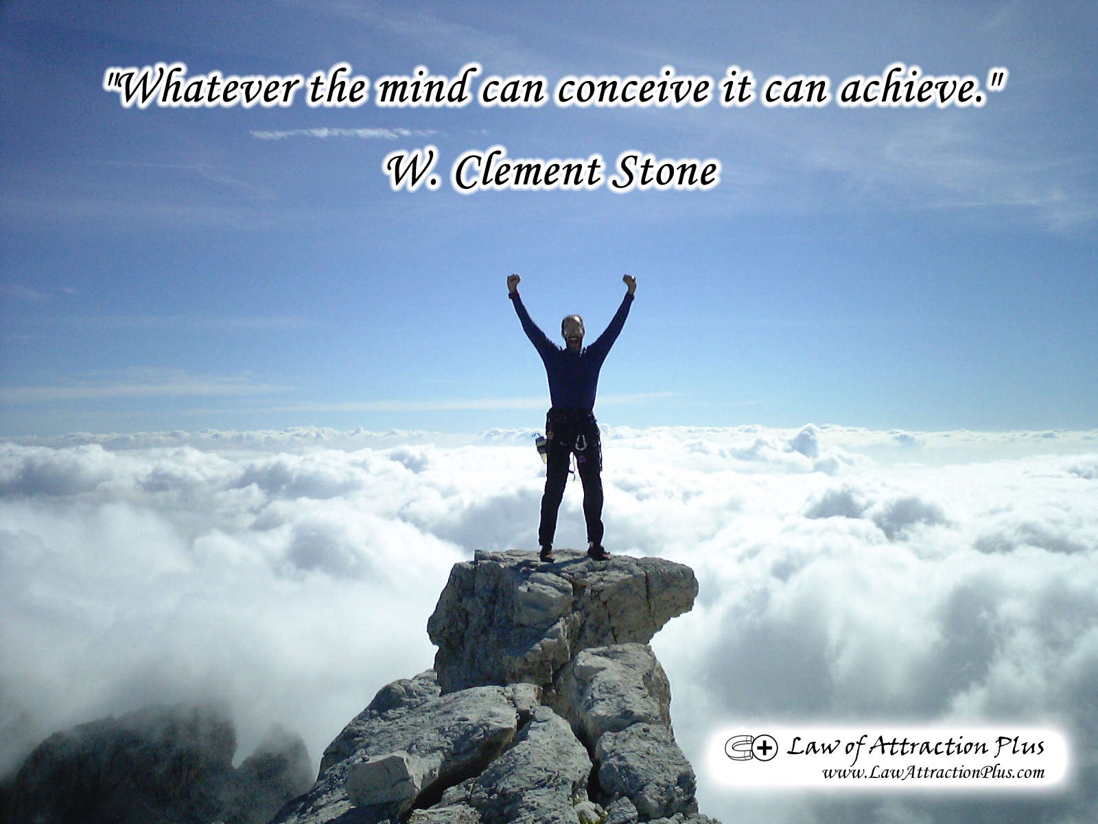 Whatever The Mind Can Conceive It Can Achieve W Clement Stone