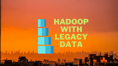 How Hadoop is Better for Legacy data