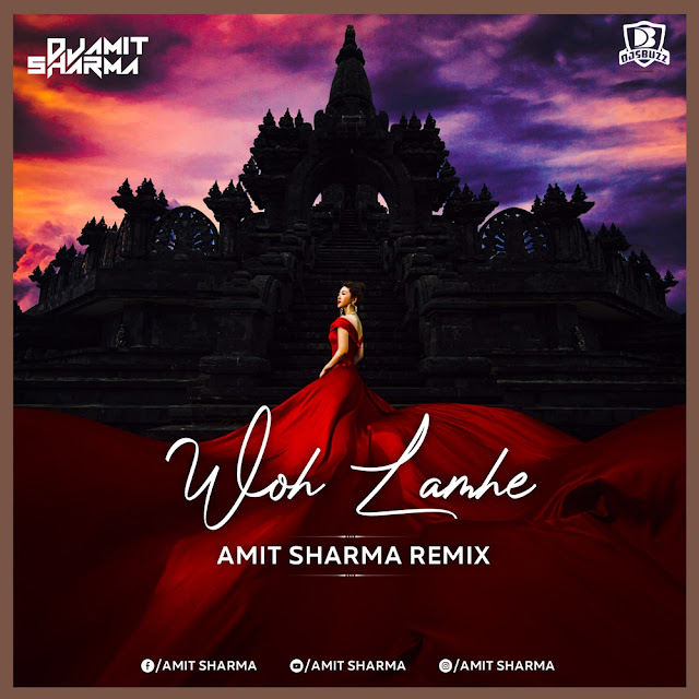 Woh Lamhe – Amit Sharma Remix (Extended)