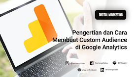 Pengertian dan Cara Membuat Custom Audience di Google Analytics