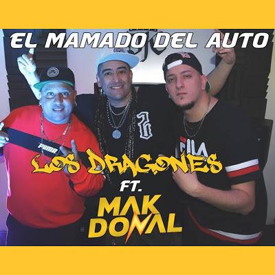 LOS DRAGONES FT MAK DONAL - EL MAMADO DEL AUTO