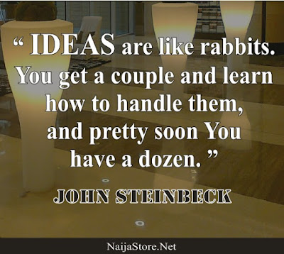 John Steinbeck: IDEAS are like rabbits. You get a couple and learn how to handle them, and pretty soon You have a dozen - Quotes