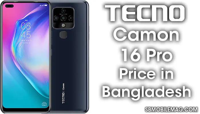 Tecno Camon 16 Pro, Tecno Camon 16 Pro Price, Tecno Camon 16 Pro Price in Bangladesh