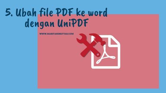 mengubah file pdf ke microsoft word dengan UniPdf