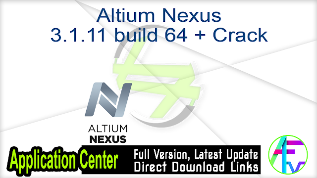 Altium Nexus 3.1.11 build 64 + Crack