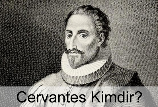 Cervantes Kimdir?