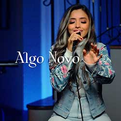 Baixar Música Gospel Algo Novo - Mari Borges Mp3
