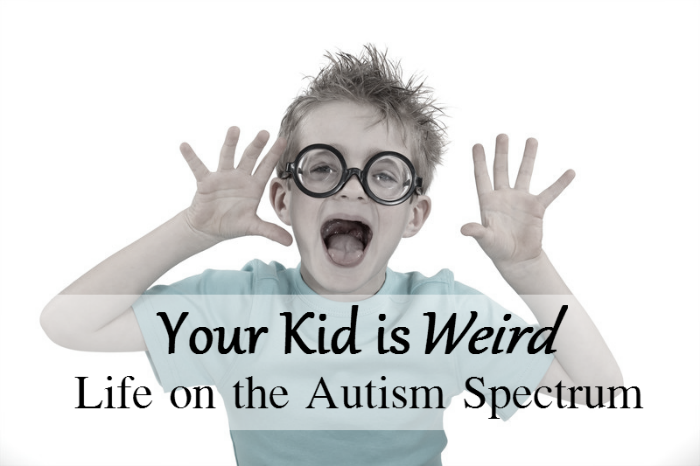Sometimes, as special needs parents, we feel a need to protect our kids. We might feel like we should hide the things that might make them seem 'weird' to other people. But here's a thought:  What if we embraced what makes our children different? This mom is sharing what it's like to be a child on the spectrum, always trying to hide who you are - and why that's a good reason to embrace your kids' weirdness.