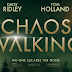 Chaos Walking ATOM Ticket Giveaway!