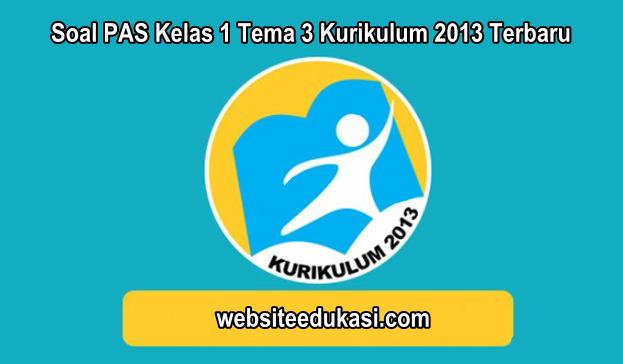 Soal PAS Kelas 1 Tema 3 Kurikulum 2013 Tahun 2019/2020