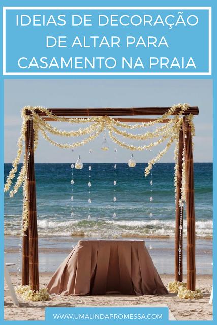 Ideias para decoração do altar de casamento na praia