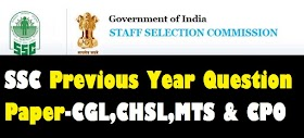 SSC Previous Year Question Paper: CGL, CHSL, MTS & CPO