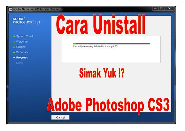 Cara Unistall Aplikasi Adobe Photoshop CS3