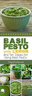 Basil Pesto with Lemon (and Ten Ideas for Using Basil Pesto) found on KalynsKitchen.com