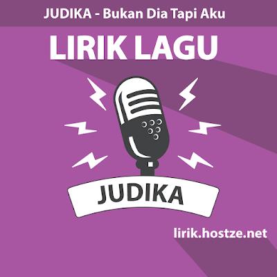 Lirik Lagu Bukan Dia Tapi Aku - Judika - Lirik Lagu Indonesia