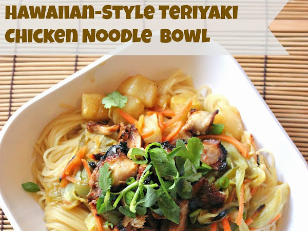 La Romanella Hawaiian-Style Teriyaki Chicken Noodle Bowl Recipe