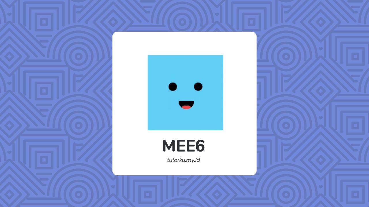 Rekomendasi Bot Musik Discord - MEE6