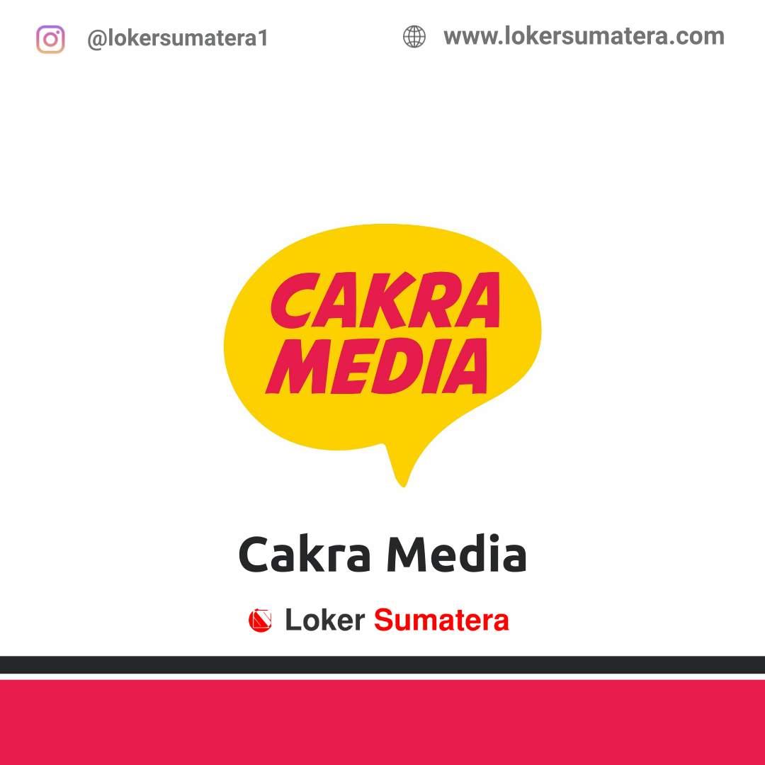 Lowongan Kerja Pekanbaru: Cakra Media Februari 2021