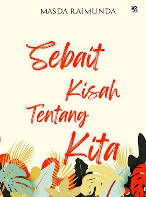 Novel Sebait Kisah Tentang Kita Karya Masda Raimunda PDF