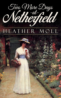 Book cover: Two More Days at Netherfield by Heather Moll