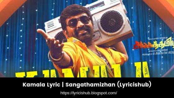 Kamala Lyric  Sangathamizhan  Vijay Sethupathi (Lyricishub)