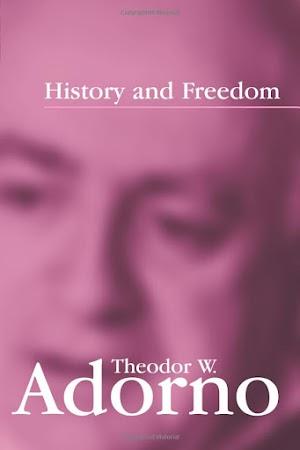 History and Freedom Theodor W. Adorno