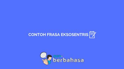 contoh frasa eksosentris