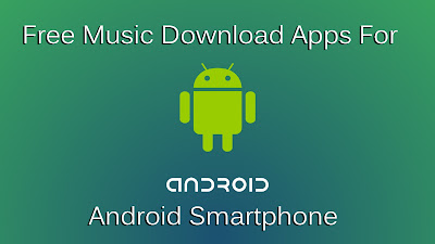 13 Free Music Download Apps For Android Smartphone