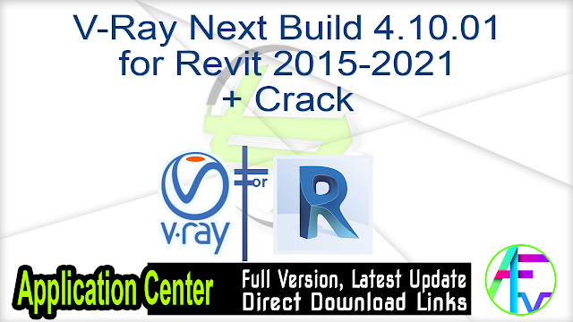 V-Ray Next Build 4.10.01 for Revit 2015-2021 + Crack