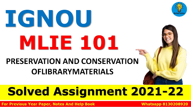 MLIE 101 PRESERVATION AND CONSERVATION OFLIBRARYMATERIALS Solved Assignment 2021-22