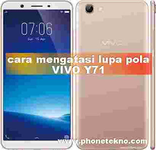 Cara mengatasi lupa pola sandi password Vivo Y71
