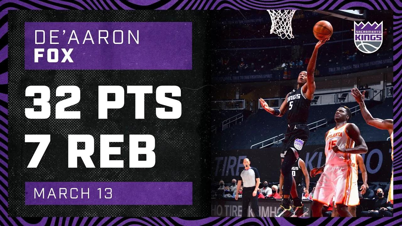 De'Aaron Fox 32pts 7reb 6ast vs ATL   March 13, 2021   2020-21 NBA Season