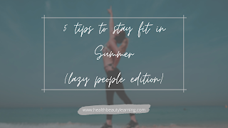 5 tips to stay fit in summer