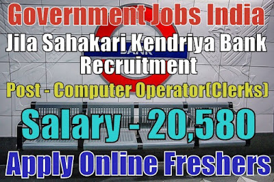 Jila Sahakari Kendriya Bank Recruitment 2018