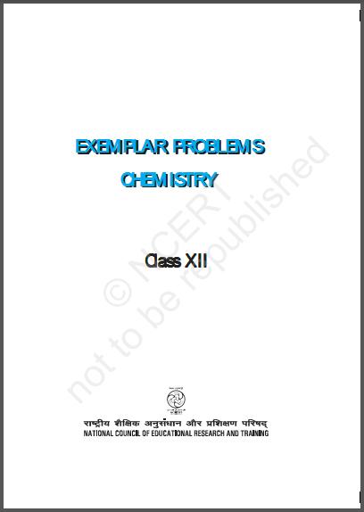 NCERT Exemplar Chemistry Class- 12 : For JEE and NEET Exam PDF Book