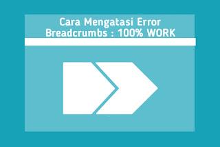 Cara-mengatasi-error-breadcrumbs.