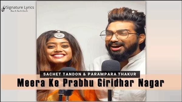 Meera Ke Prabhu Giridhar Nagar Lyrics - Sachet & Parampara | Tere Jeya Hor Disda X Meera Ke Prabhu