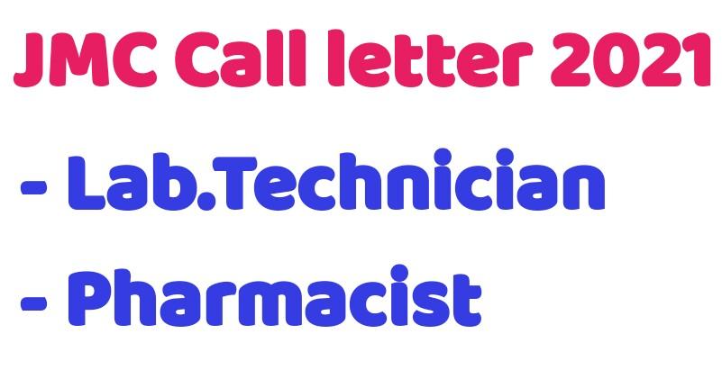 JMC Lab. Technician & Pharmacist Call Letter 2021