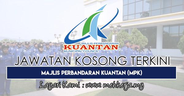 Jawatan Kosong Terkini 2018 di Majlis Perbandaran Kuantan (MPK)