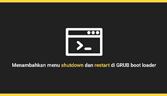 Menambahkan menu shutdown dan restart di GRUB boot loader
