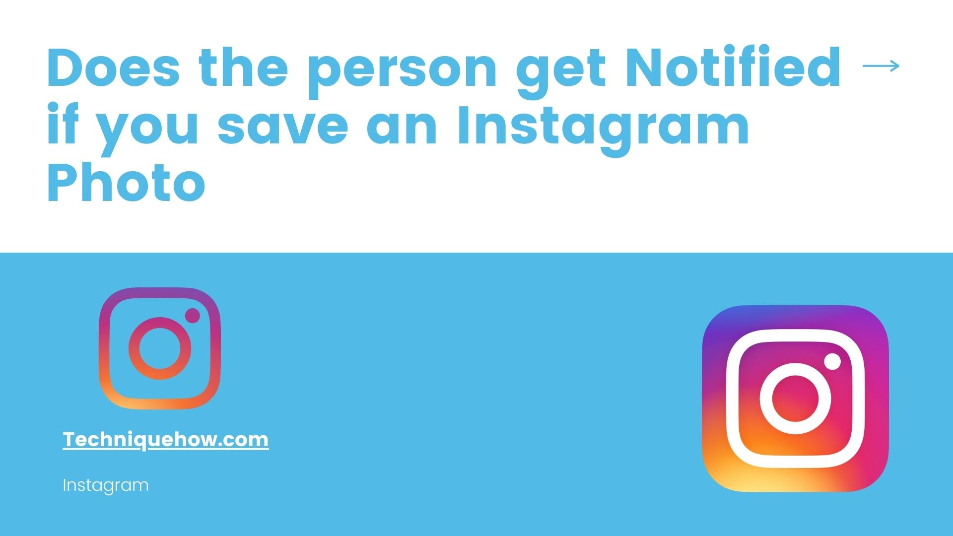 does someone Notify save Instagram Photo