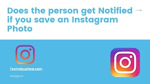 Does the person get Notified if you save an Instagram Photo?