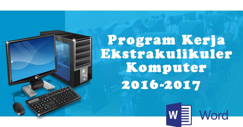 Program Kerja Ekstrakulikuler Eskul Komputer Tahun Pelajaran 2016 2017 Format Ms Word