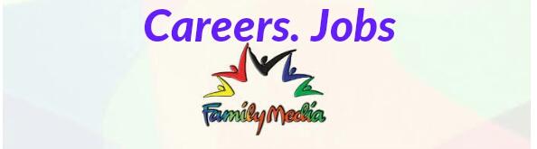 Vacancies at Family media 2019